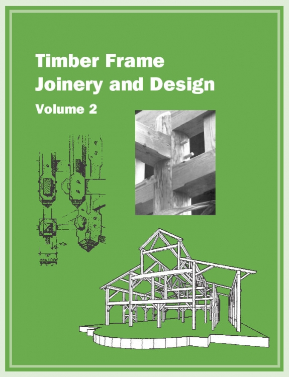 Timber Frame Joinery & Design Volume 2